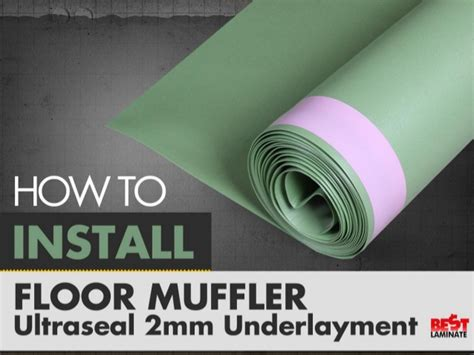 Floor Muffler Underlayment by How To Install Floor Muffler Ultra Seal Underlayment
