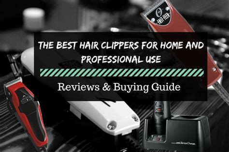 hair clippers home professional buying guide
