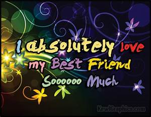 I Absolutely Love My Best Friend So Much Facebook Graphic ...