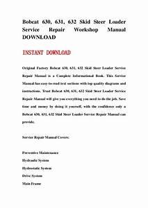 Bobcat 630  631  632 Skid Steer Loader Service Repair Workshop Manual
