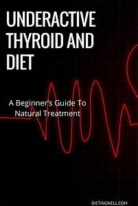 Underactive Thyroid  Diet  Causes  Symptoms  And