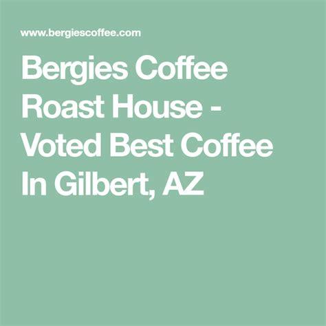 Последние твиты от bergies coffee (@bergiescoffee). Bergies Coffee Roast House - Voted Best Coffee In Gilbert, AZ | Coffee roasting, Best coffee ...