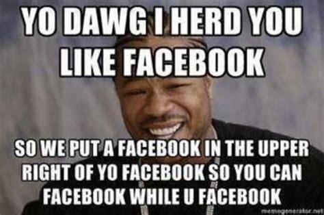 Meme Pics For Facebook - image 176793 xzibit yo dawg know your meme