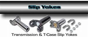 Dennys Driveshaft Slip Yoke Selection For Automatic And