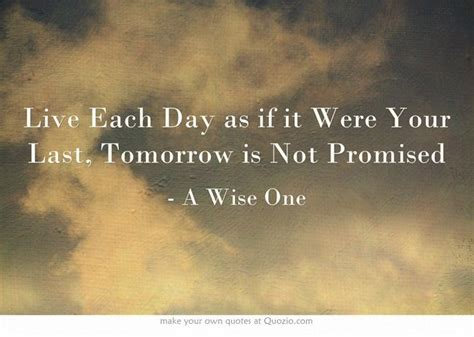Tomorrows Never Promised Quotes