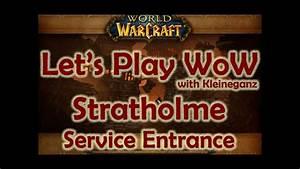 Let U0026 39 S Play Wow - Stratholme - Service Entrance