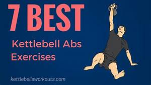 7 Best Kettlebell Ab Exercises (No.6 is Bonkers!)