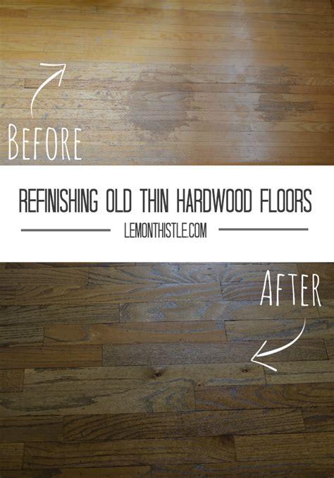 refinishing  thin hardwood floors lemon thistle