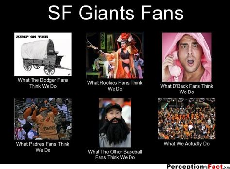 S F Giants Memes - sf giants fans what people think i do what i really do perception vs fact