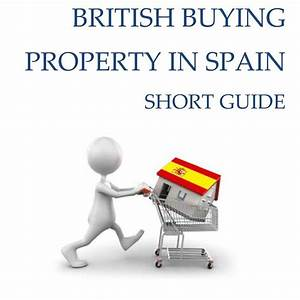 The Complete Guide To Buying A Property In Spain 10th Edition