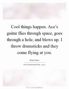 Cool things happen. Ace's guitar flies through space, goes ...