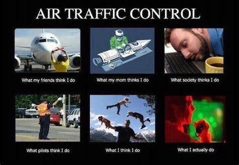 Traffic Meme - air traffic controller meme board lighter side of life pinterest meme and people