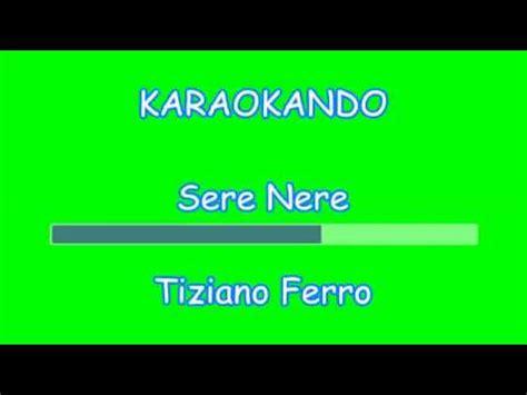 Testo Nere by Karaoke Italiano Sere Nere Tiziano Ferro Testo