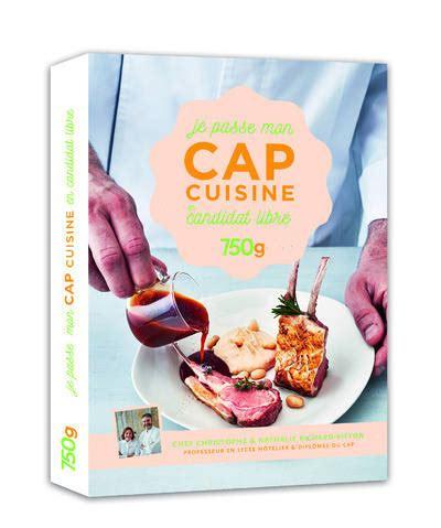 christophe cuisine livre je passe mon cap cuisine en candidat libre
