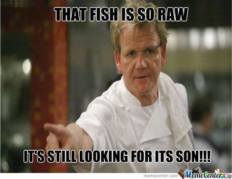 Hells Kitchen Meme - 25 best hells kitchen meme ideas on pinterest gordon ramsay quotes gordan ramsey meme and