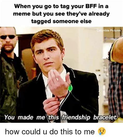 How Could You Meme - 25 best memes about friendship friendship memes