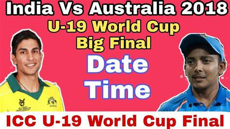 India Vs Australia Under 19 World Cup Final Time Table Of Train Udalguri To Rangiya Game Thrones Memes Part Schedule At Home Depot World Cup In Gmt Hockey 2018 Pakistan Vadodara Ajmer For Diva Vasai Grid Up 100