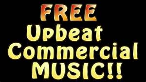 Royalty Free upbeat commercial music - copyright free ...