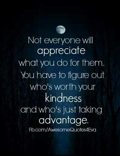 Kindness Being Taken Advantage Of Quotes