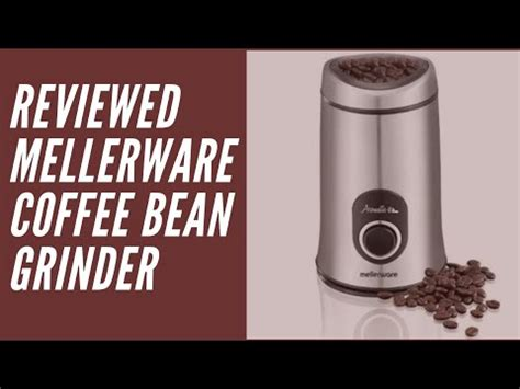It also has a tinted hopper that has a good capacity of 0.65lb. Mellerware coffee bean grinder review - YouTube