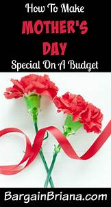 How To Make Mother's Day Special On A Budget - BargainBriana