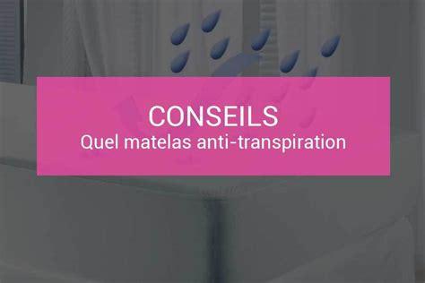 Matelas Transpiration by Matelas Anti Transpiration Lequel Choisir Les Matelas Fr