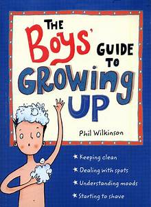 A Friendly And Reassuring Guide For Boys As They Approach