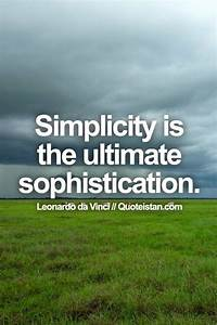 Simplicity, Is, The, Ultimate, Sophistication