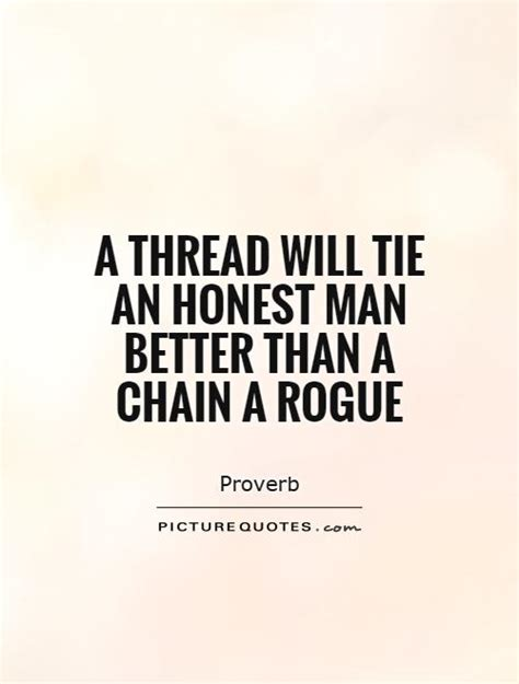 rogue quotes thread quote tie rogues honest better than cheap chain honesty quotesgram expect expensive gift sayings very