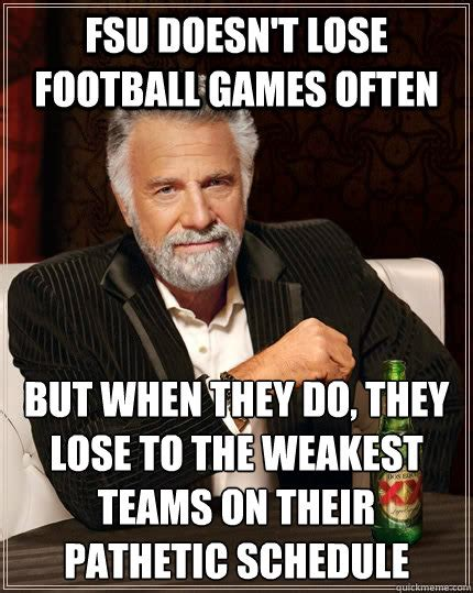 Fsu Memes - fsu doesn t lose football games often but when they do they lose to the weakest teams on their