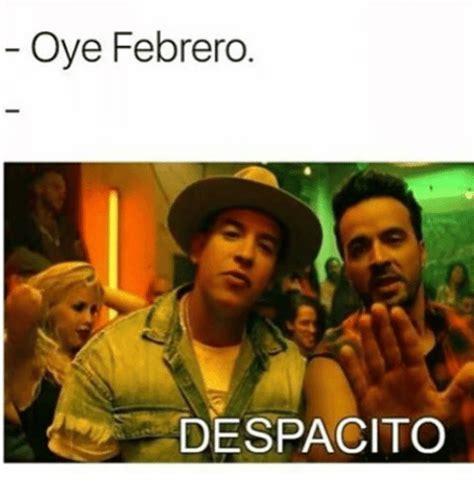 Despacito Memes - oye febrero despacito meme on sizzle
