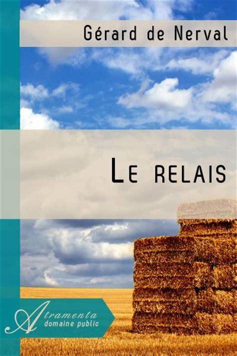 foto de Le relais (Gérard de Nerval) texte intégral Poésie