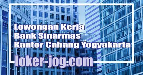 lowongan kerja bank sinarmas kantor cabang yogyakarta