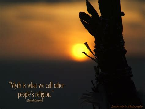 Other People's Religion Is Mythology Joseph Campbell Quote