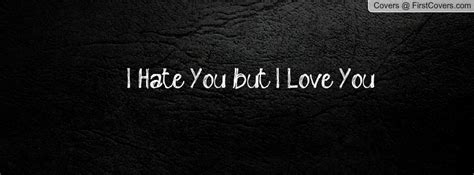 hate that i love you cover i hate you but i love you cover picture nicewishes