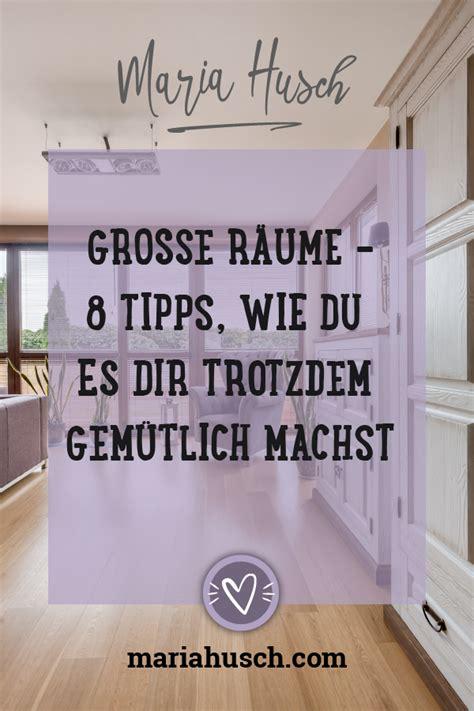 Grosse Räume Gemütlich Gestalten by Gro 223 E R 228 Ume Gestalten