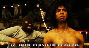 My favorite quote from Nacho Libre : atheism