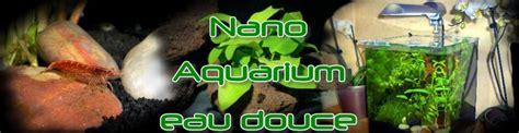 d 233 marrage de votre nano aquarium nanodouce