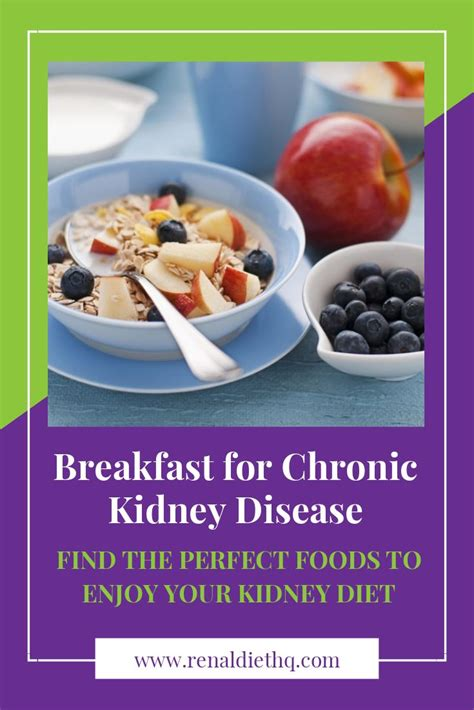 It's about making smart choices that work for your personal daily life and tastes, as well as. Breakfast for Chronic Kidney Disease | Renal diet menu ...
