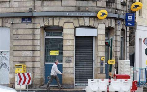 bureaux de poste bordeaux métropole la poste ferme ses bureaux en ville