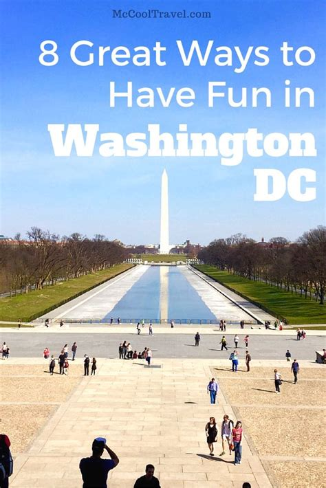 8 Great Ways To Have Fun In Washington Dc • Mccool Travel