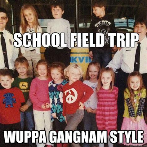 School Trip Meme - field trip meme memes