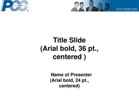 ppt title slide arial bold 36 pt centered name of presenter arial bold 24 pt