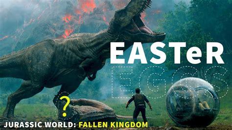 jurassic world fallen kingdom trailer easter eggs youtube