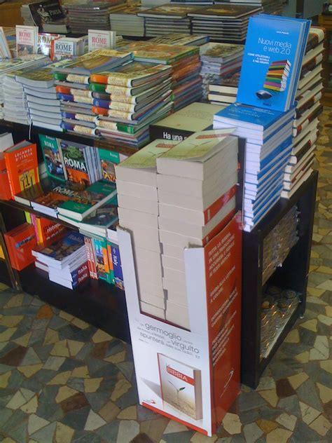 Libreria San Paolo Via Della Conciliazione Roma by Il Mio Libro Esposto Alla Libreria Coletti Di Roma