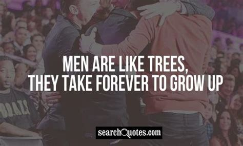 Grow Up Be A Man Quotes