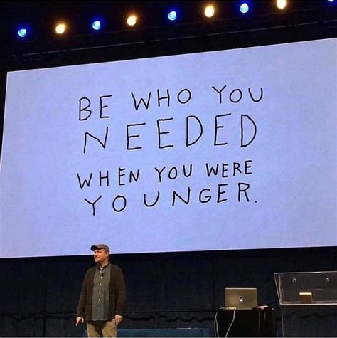 Be Who You Needed When You Were Younger Pictures, Photos ...