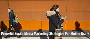 Powerful Social Media Marketing Strategies For Mobile ...
