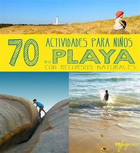 70 actividades para niños en la PLAYA Solo con recursos naturales Rejuega y disfruta jugando!