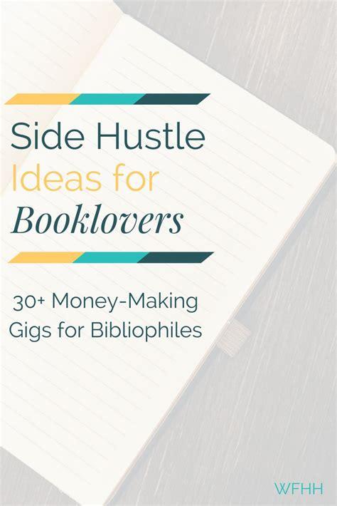 side hustle ideas  booklovers  ways  earn book